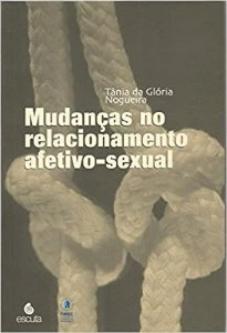 Mudancas No Relacionamento Afetivo - Sexual