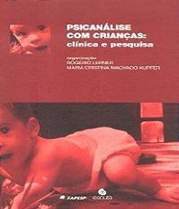 Psicanalise Com Criancas - Clinica e Pesquisa