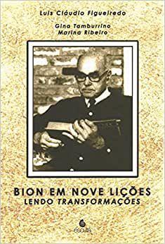 Bion Em Nove Licoes - Lendo Transformacoes