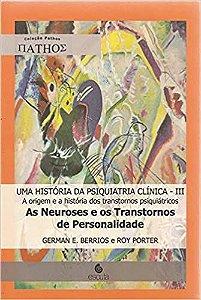 Historia da Psiquiatria Clinica,uma Vol Iii