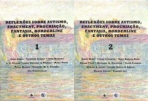 Reflexões Sobre Autismo, Enactment, Procriação, Fantasia, Brorderline e Outros Temas - 1 e 2
