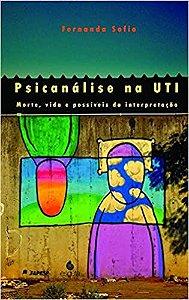 Psicanálise na UTI: Morte, Vida e Possíveis da Interpretação