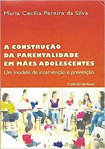 A Construção da Parentalidade Em Mães Adolescentes