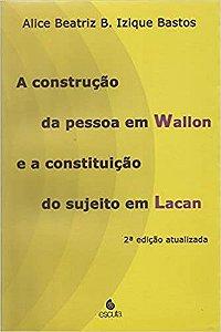A Construção da Pessoa Em Wallon e a Constituição do Sujeito Em Lacan