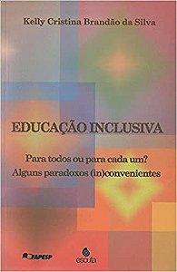 Educacao Inclusiva - Para Todos Ou Para Cada Um?