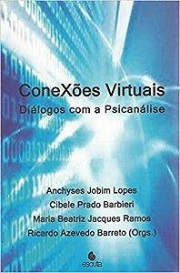 Conexoes Virtuais Dialogos Com a Psicanalise