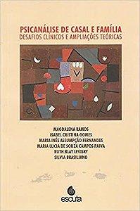 Psicanálise de Casal e Família: Desafios Clínicos e Ampliações Teóricas