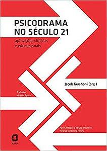 Psicodrama no Século 21: Aplicações Clínicas e Educacionais