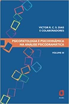 Psicopatologia e Psicodinamica Na Analise Psicodramatica V.iii