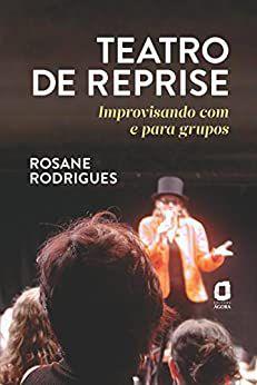 Teatro de Reprise: Improvisando com e Para Grupos