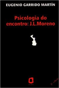 Psicologia do Encontro: J. L. Moreno