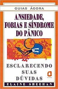 Ansiedade, Fobias e Sindrome do Panico - Guias Agora