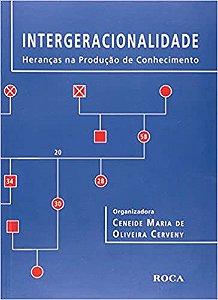 Intergeracionalidade - Herancas Na Producao de Conhecimento