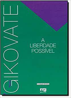 Gikovate - A Liberdade Possível