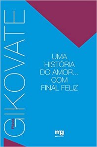 Gikovate - Uma História do Amor... Com Final Feliz