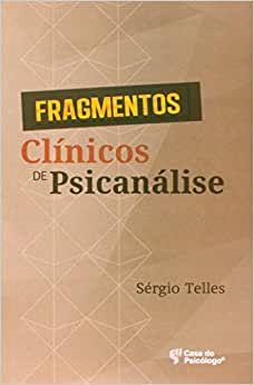 Fragmentos Clinicos de Psicanalise