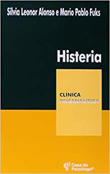 Histeria - Col Clinica Psicanalitica