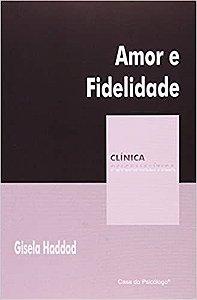 Amor e Fidelidade - Col. Clinica Psicanalitica 1 e Ped 302351