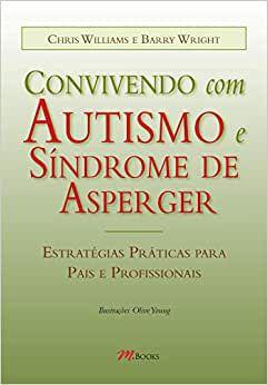 Convivendo com Autismo e Síndrome de Asperger