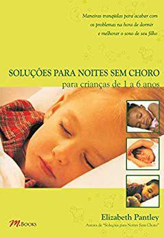Solucoes Para Noites Sem Choro - 1 a 6 Anos