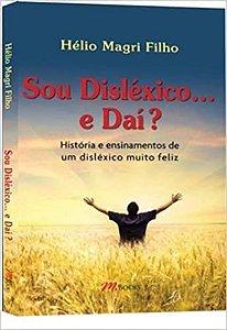 Sou Dislexico...e Dai? - Historia e Ensinamentos