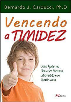 Vencendo a Timidez - Como Ajudar Seu Filho a Ser