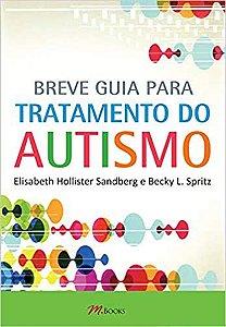 Breve Guia Para Tratamento do Autismo                        Desc.: 40%