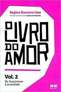 O Livro do Amor: Do Iluminismo à Atualidade (Vol.2): Do Iluminismo à Atualidade