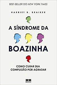 Sindrome da Boazinha, a - 2 Ed.