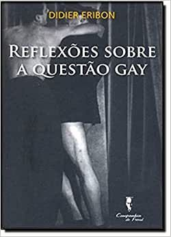 Reflexoes Sobre a Questao Gay - Nov