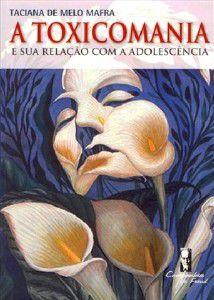 Freud - Toxicomania e Sua Relacao Com a Adolescencia, a - Mafra 1 Ed 2009