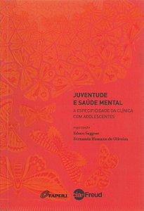 Juventude e Saúde Mental: A Especifidade da Clínica com Adolescentes