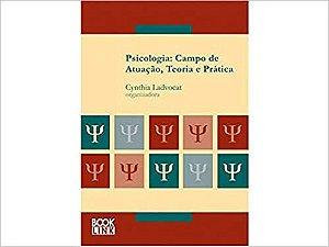 Psicologia - Campo de Atuacao, Teoria e Pratica