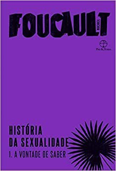 Historia da Sexualidade: A Vontade de Saber - Vol.1