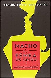 Macho e Femea Os Criou - Celebrando a Sexualidade