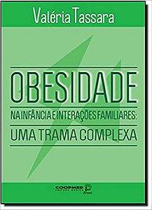 Obesidade Na Infancia e Interacoes Familiares: Uma Trama Complexa