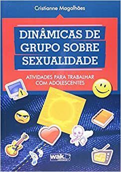 Dinamicas de Grupo Sobre Sexualidade