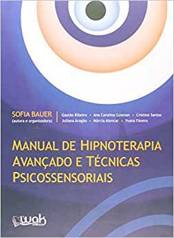 Manual de Hipnoterapia Avancado e Tecnicas - Psicossensoriais