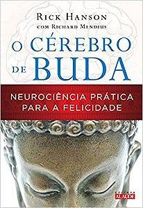 O Cerebro de Buda - Neurociencia Pratica Para a Felicidade