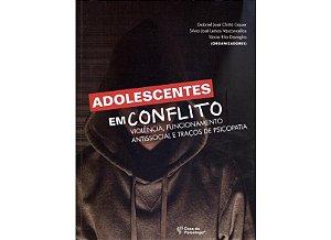 Adolescentes Em Conflito - Violencia, Funcionamento Antissocial e Tracos De Psicopatia