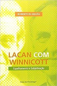 Lacan Com Winnicott: Espelhamento e Subjetivacao