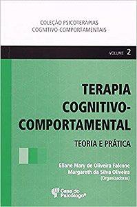 Terapia Cognitivo-comportamental, V. 2 - Teoria e Pratica