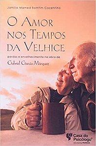 Amor Nos Tempos da Velhice, O: Perdas e Envelhecim Ped 302351