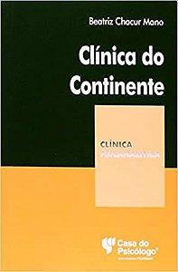Clinica do Continente - Col. Clinica Psicanalitica - Mano/ferraz(org.) 1 Ed