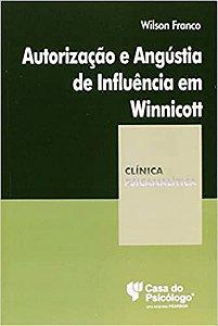 Autorizacao e Angustia de Influencia Em Winnicott
