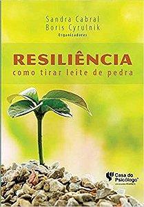 Resiliencia Como Tirar Leite de Pedra 1 Ed 2015 Ped 302351