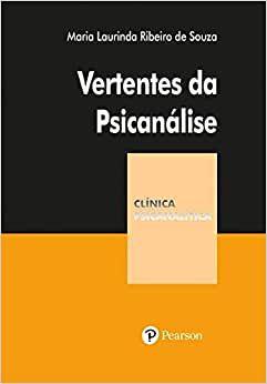 Vertentes da Psicanalise - Colecao Clinica