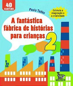 A Fantastica Fabrica de Historia Para Criancas 2