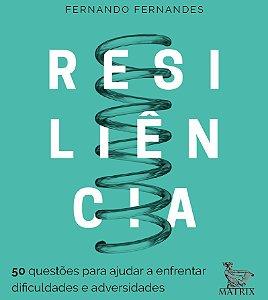Resiliencia - 50 Questoes Para Ajudar a Enfrentar Dificuldades - Matrix