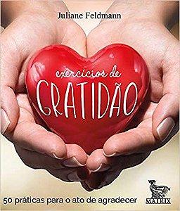 Exercicios de Gratidao - 50 Praticas Para o Ato de Agradecer